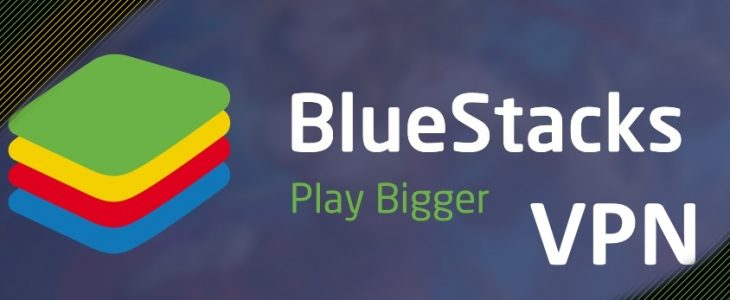 VPN for Bluestacks